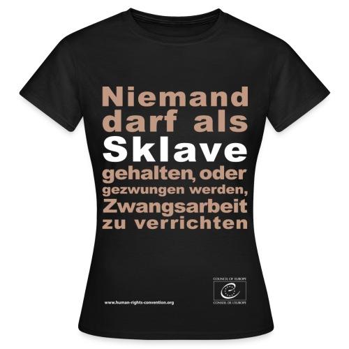Verbot der Sklaverei und Zwangsarbeit - Frauen T-Shirt
