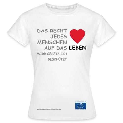 Recht auf Leben  - Frauen T-Shirt