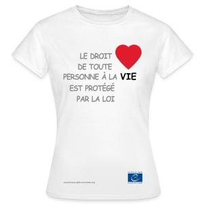 Droit à la vie - T-shirt Femme
