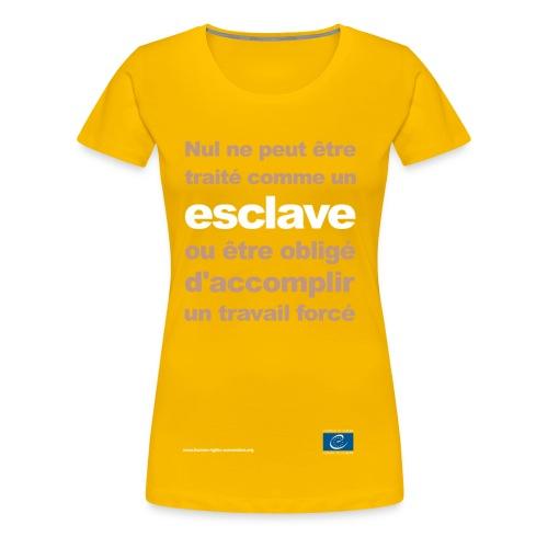 Interdiction de l'esclavage et du travail forcé - T-shirt Premium Femme