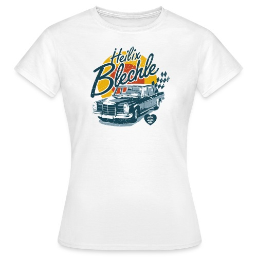 Heilix Blechle- Mädle - Frauen T-Shirt