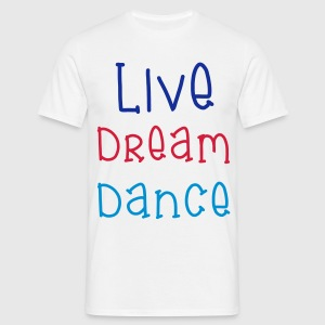 Live Dream Dance T-shirts - T-shirt herr