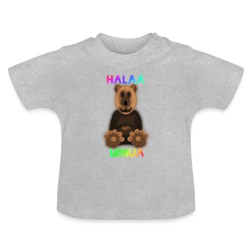 Halaa Minua - Vauvan t-paita