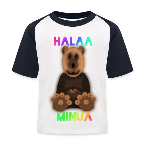 Halaa Minua - Lasten pesäpallo  -t-paita