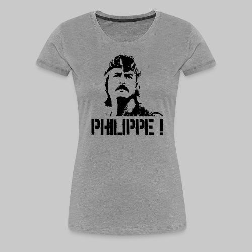 T-SHIRT PHILIPPE! - T-shirt Premium Femme