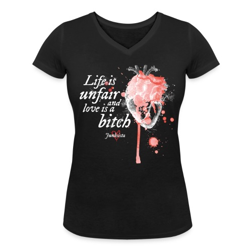 Life is Unfair V-neck Women - Women's Organic V-Neck T-Shirt by Stanley & Stella