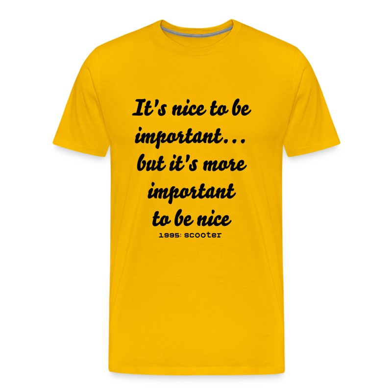It;s nice to be important (geel) - Mannen Premium T-shirt