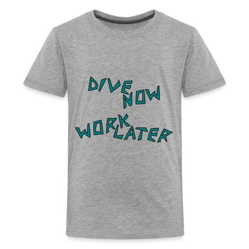 dive now work later - Teenager Premium T-Shirt