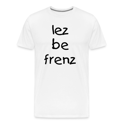 Lez be Frenz Tee - Men's Premium T-Shirt