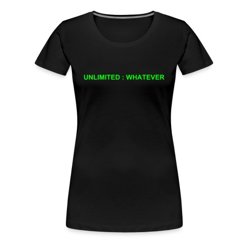 UNLIMITED : WHATEVER - BG _ Grrls - Women's Premium T-Shirt