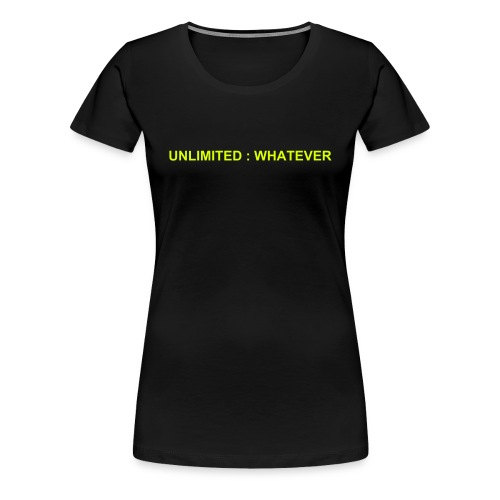 UNLIMITED : WHATEVER - BY _ Grrls - Women's Premium T-Shirt