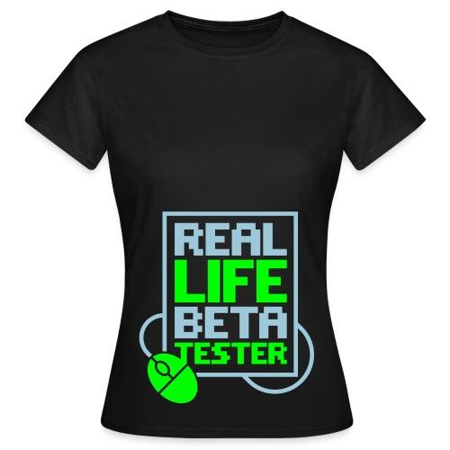 Womens standard T-shirt REAL LIFE BETA TESTER - Women's T-Shirt
