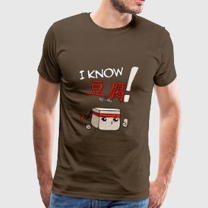 I KNOW TO-FU! T-Shirts - Männer Premium T-Shirt