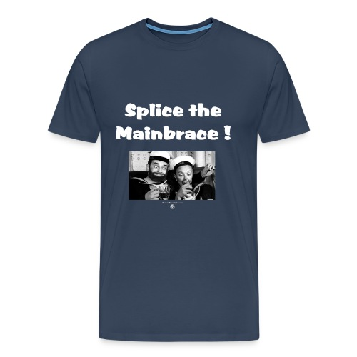 Splice the mainbrace - Men's Premium T-Shirt