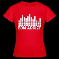 T-Shirts ~ Women's T-Shirt ~ EDM addict standard TS Woman
