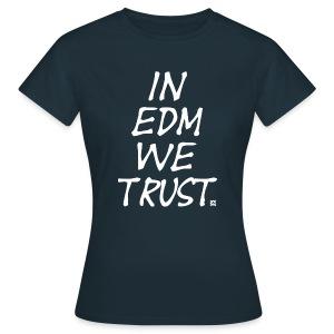 We trust in EDM standard TS Woman W - Women's T-Shirt