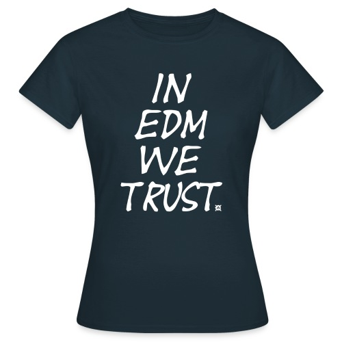 We trust in EDM standard TS Woman W - Women's T-Shirt