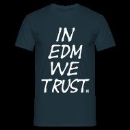 T-Shirts ~ Men's T-Shirt ~ We trust in EDM standard TS Man  White