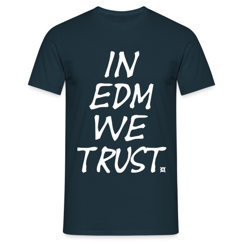 We trust in EDM standard TS Man  White - Men's T-Shirt