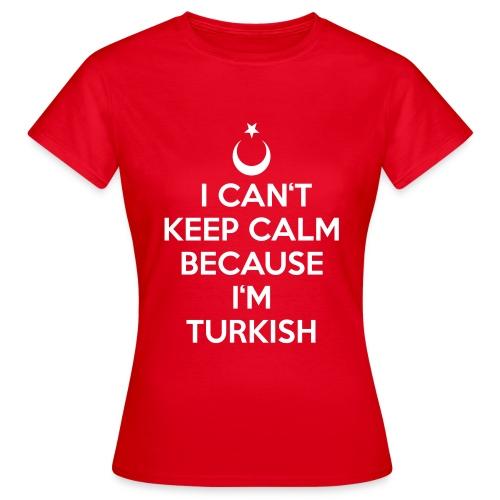 Can't Keep Calm - Frauen T-Shirt