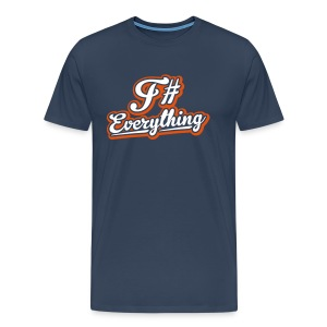 F# Everything - Men's - Men's Premium T-Shirt