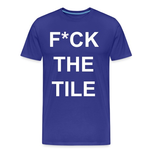 DJ Smile - Fuck The Tile - Men's Premium T-Shirt