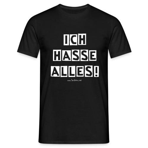 Ich hasse alles!  - Männer T-Shirt