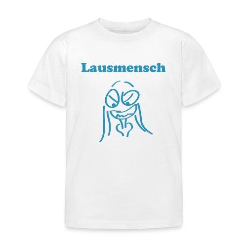 Lausmensch | T-Shirt | Kinder - Kinder T-Shirt