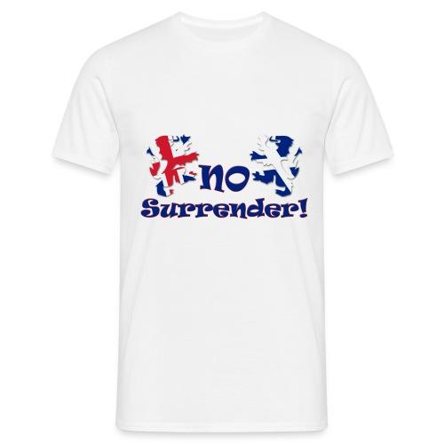 No Surrender  - Men's T-Shirt