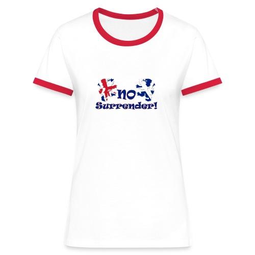 No Surrender  ladies T shirt  - Women's Ringer T-Shirt