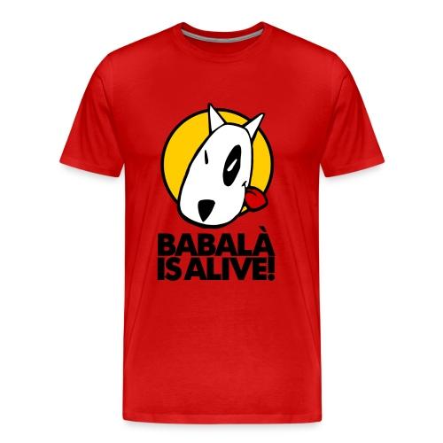BABALÀ IS ALIVE! - Camiseta premium hombre