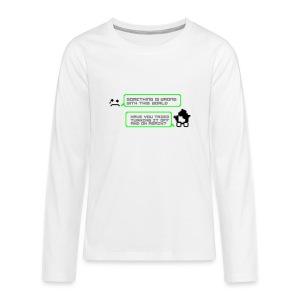Womething wrong turning it off t-shirt sweat ado - Teenager Premium Langarmshirt