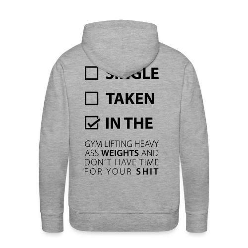 Single? Taken? In the gym! - Männer Premium Hoodie