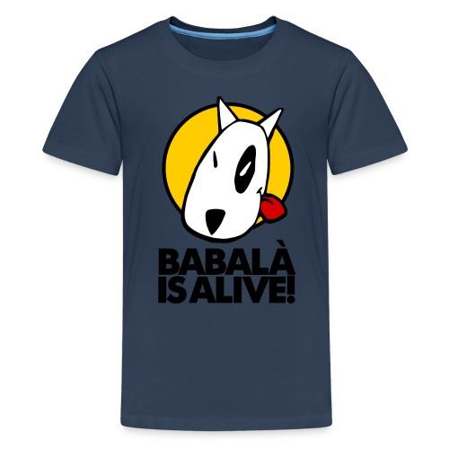 BABALÀ IS ALIVE! - Adolescents - Camiseta premium adolescente