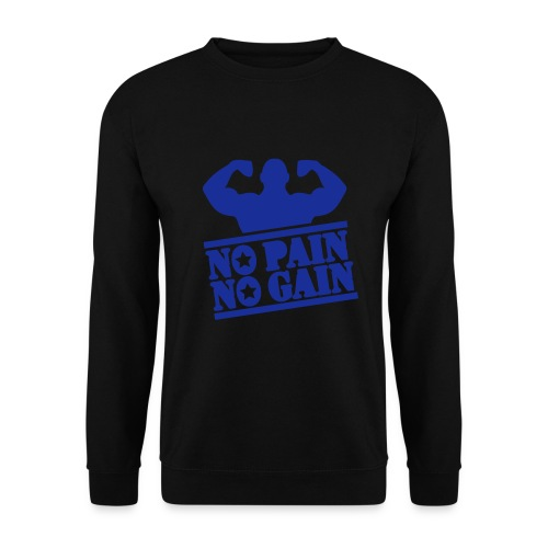 No pain no gain Sweatshirt - Men's Sweatshirt