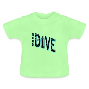 Born to dive - Baby T-Shirt