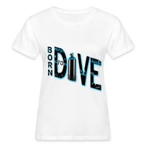 Born to dive - Frauen Bio-T-Shirt