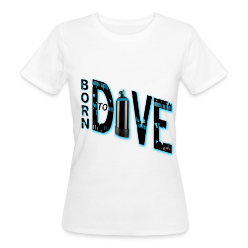 Born to dive - Frauen Bio-T-Shirt