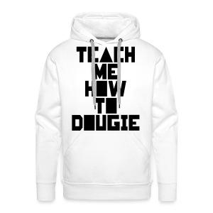 Teach Me How To Dougie Sweater - Mannen Premium hoodie