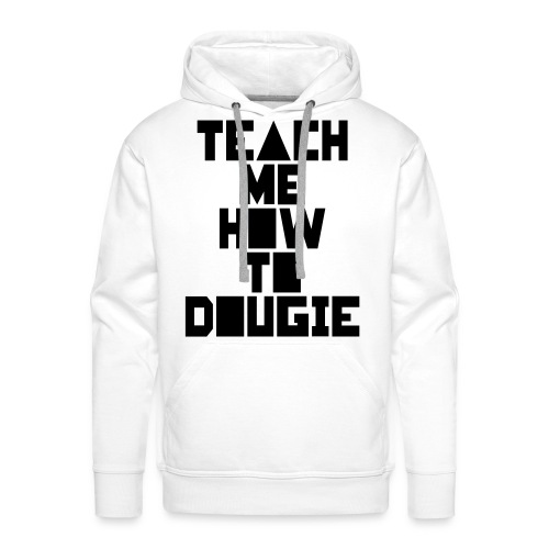 Teach Me How To Dougie Sweater - Mannen Premium hoodie