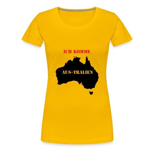 Ich komme Australien - Frauen Premium T-Shirt