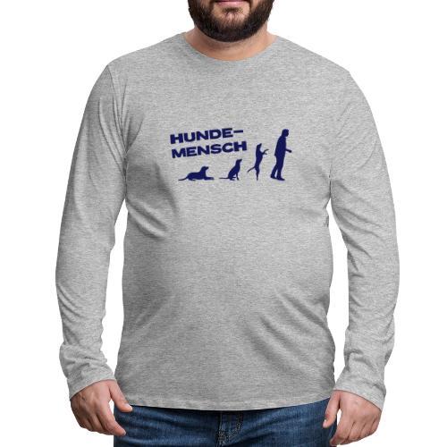 Langarmshirt- Hundemensch - Männer Premium Langarmshirt