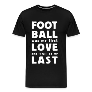 football was my first love - Männer Premium T-Shirt