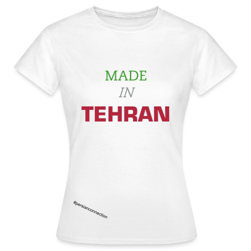 MADE IN TEHRAN - Frauen T-Shirt