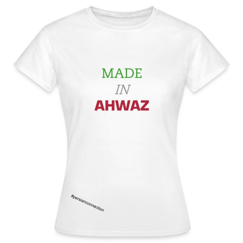 MADE IN AHWAZ - Frauen T-Shirt