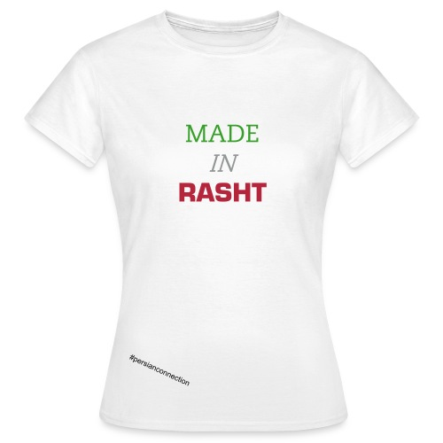 MADE IN RASHT - Frauen T-Shirt