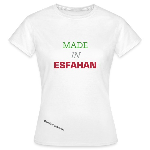 MADE IN ESFAHAN - Frauen T-Shirt