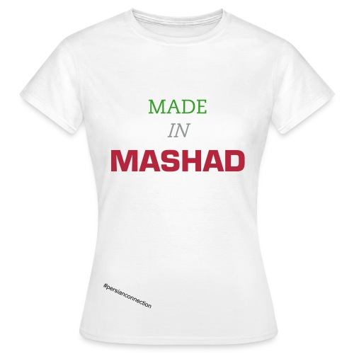 MADE IN MASHAD - Frauen T-Shirt