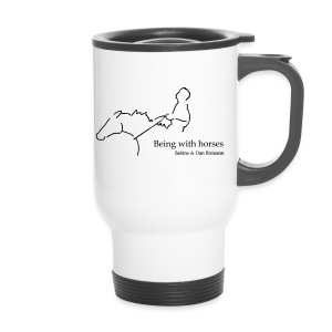 Being with Horses Rider - Hot Thermo Coffee - Thermobecher