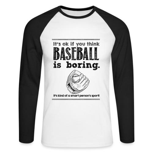Baseball Longsleeve - Baseball is boring - Männer Baseballshirt langarm